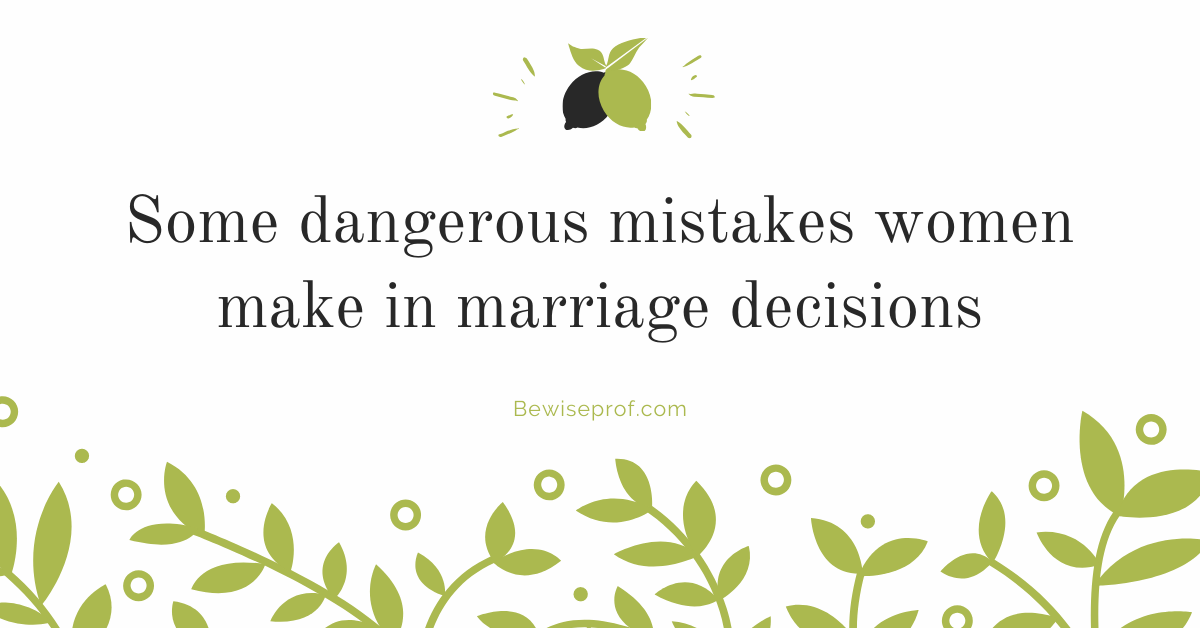 Photo of Some dangerous mistakes women make in marriage decisions