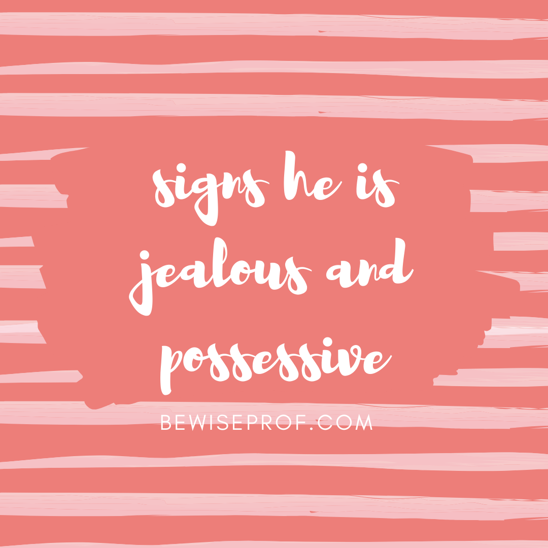 Photo of Signs he is jealous and possessive