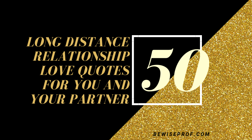 50 Long distance relationship love quotes For You and your partner