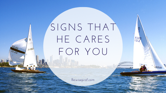 Photo of Signs That He Cares For You
