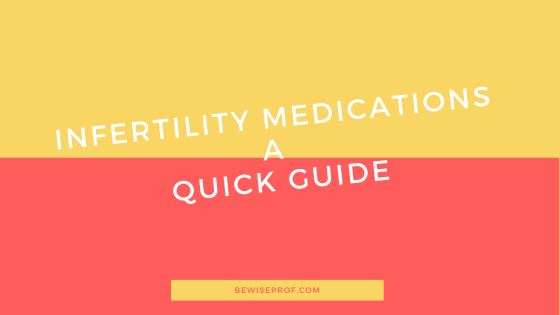 Photo of Infertility medications: a quick guide