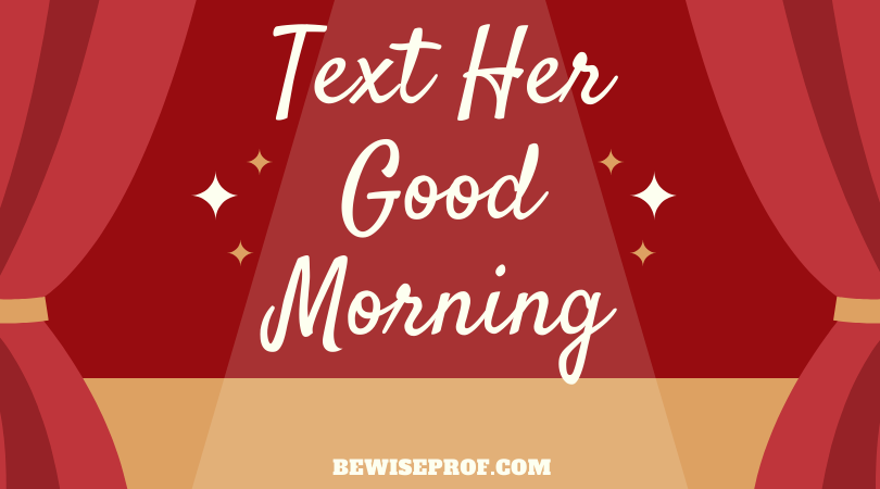 Photo of text her good morning