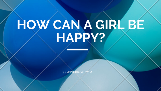 Photo of How can a girl be happy?