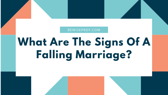 Photo of What Are The Signs Of A Falling Marriage?