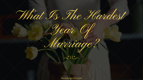 Photo of What is the hardest year of marriage?