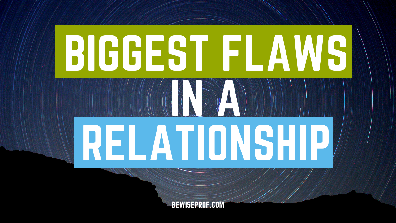 Photo of Biggest Flaws In A Relationship