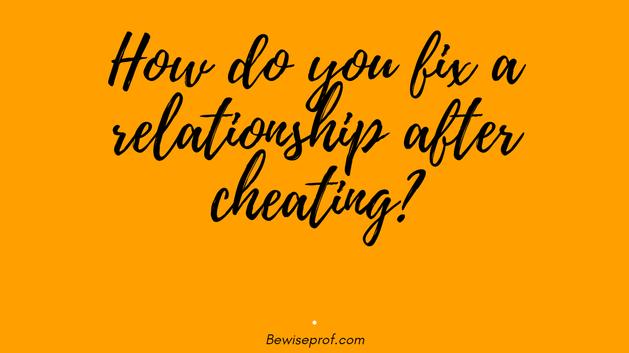 Photo of How do you fix a relationship after cheating?