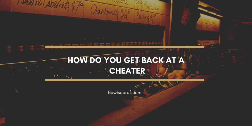 Photo of How do you get back at a cheater?