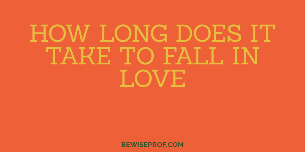 Photo of How long does it take to fall in love?