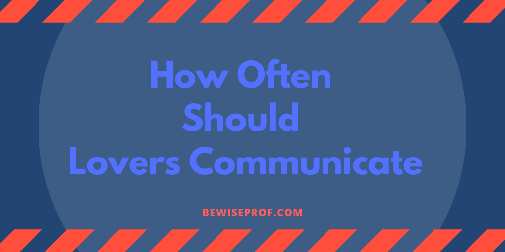 Photo of How often should lovers communicate?