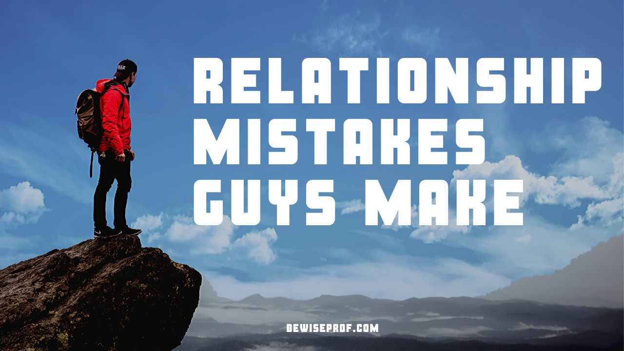 Photo of Relationship Mistakes Guys Make