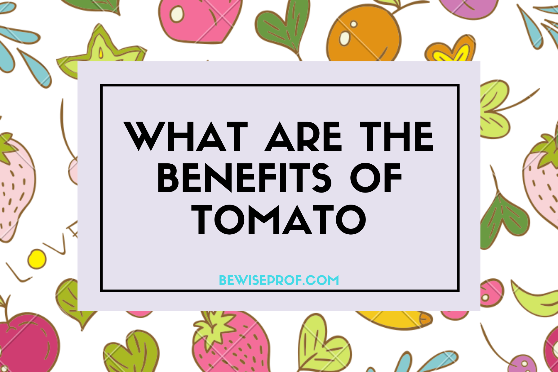 Photo of What are the benefits of tomato?