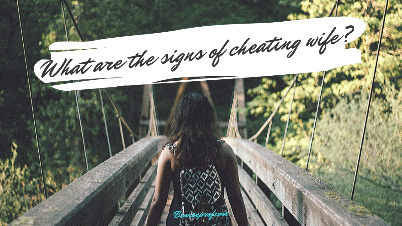 What are the signs of cheating wife