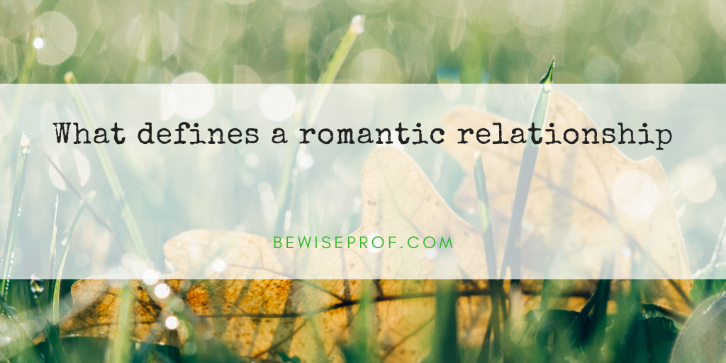 Photo of What defines a romantic relationship?