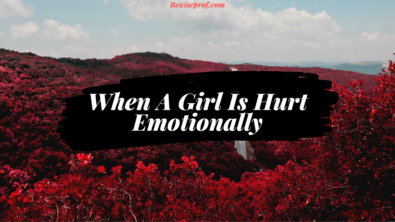 Photo of When A Girl Is Hurt Emotionally