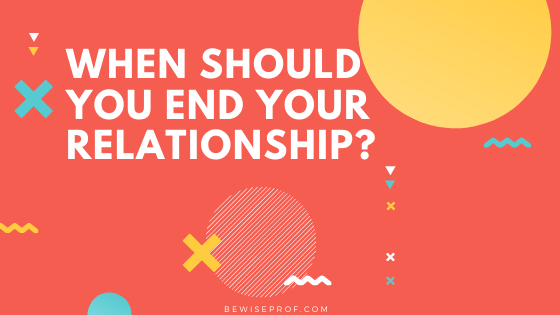 Photo of When Should You End Your Relationship?