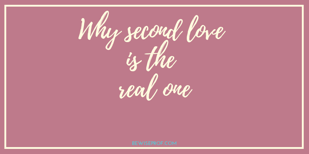 Photo of Why second love is the real one?