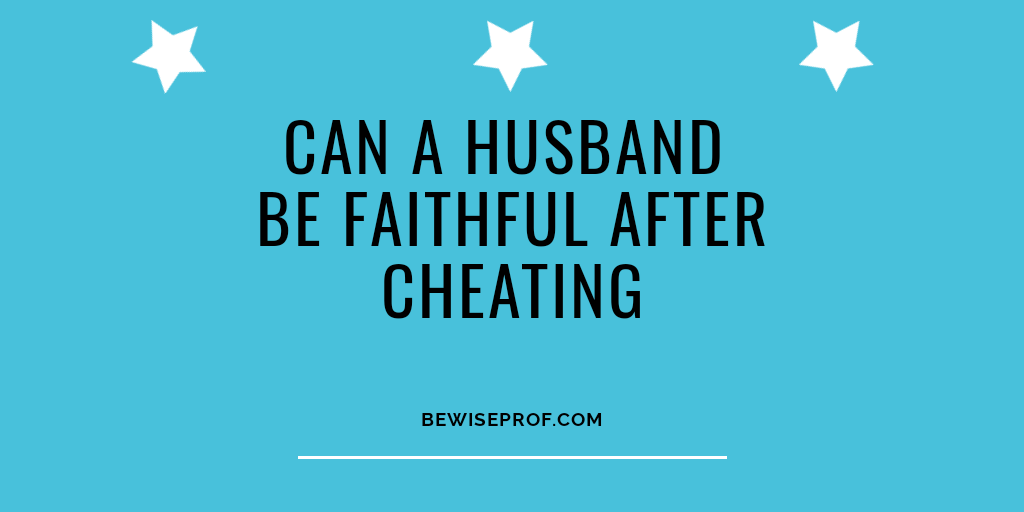 Photo of Can a husband be faithful after cheating