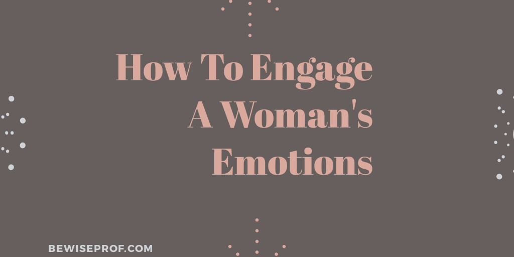 Photo of how to engage a woman's emotions