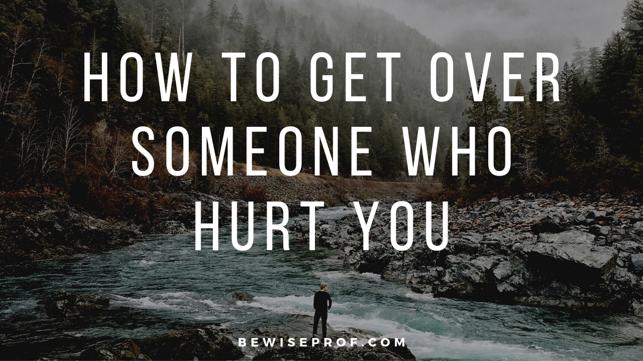 Photo of how to get over someone who hurt you