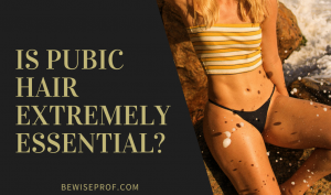 Is pubic hair extremely essential?