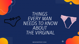 Things Every Man Needs To Know About The Virginal