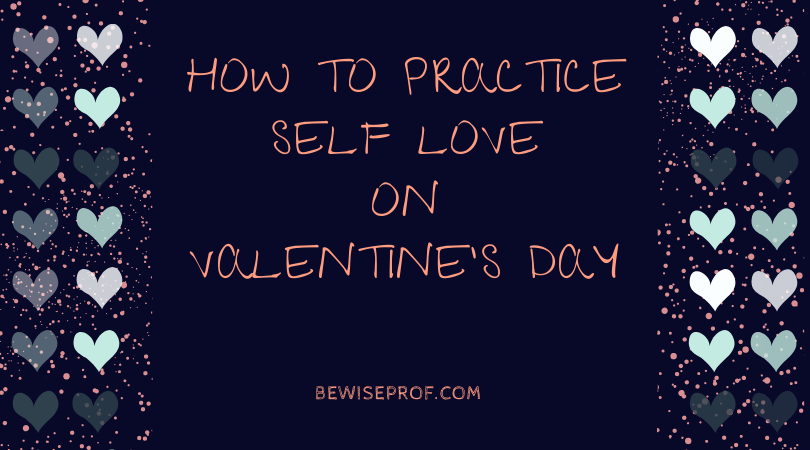 Photo of How To Practice Self Love On Valentine's Day