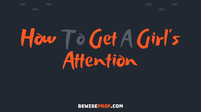 Photo of How to get a girl's attention