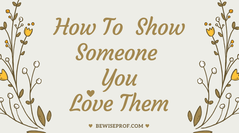 Photo of How to show someone you love them