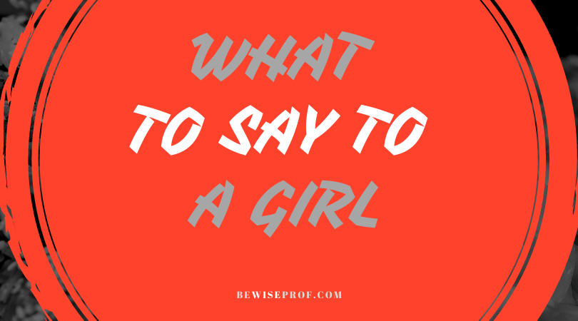 Photo of What To Say To A Girl