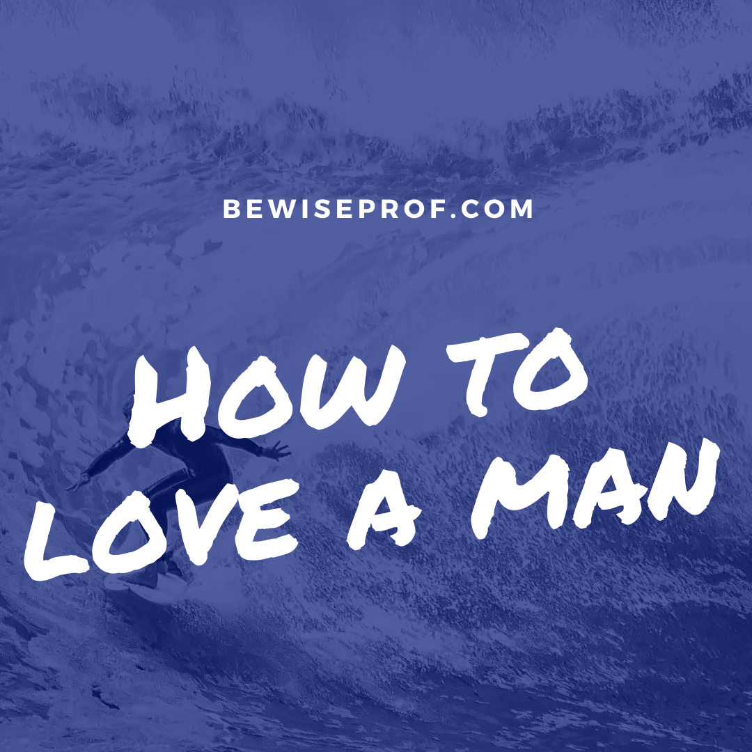 Photo of How to love a man