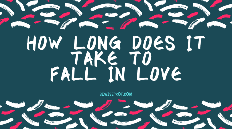 Photo of how long does it take to fall in love