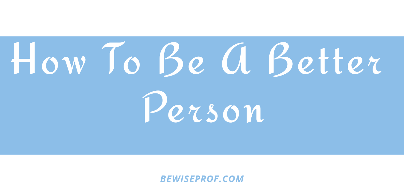 Photo of How to be a better person