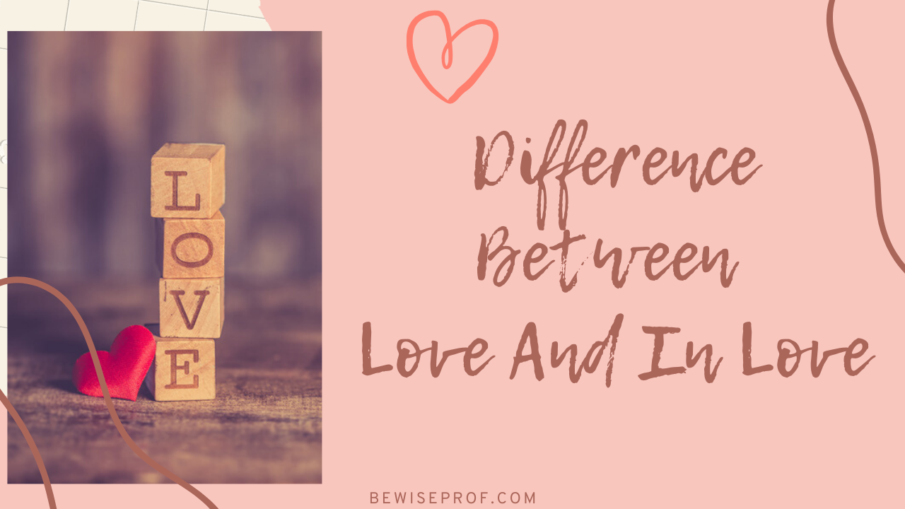 Photo of Difference Between Love And In Love