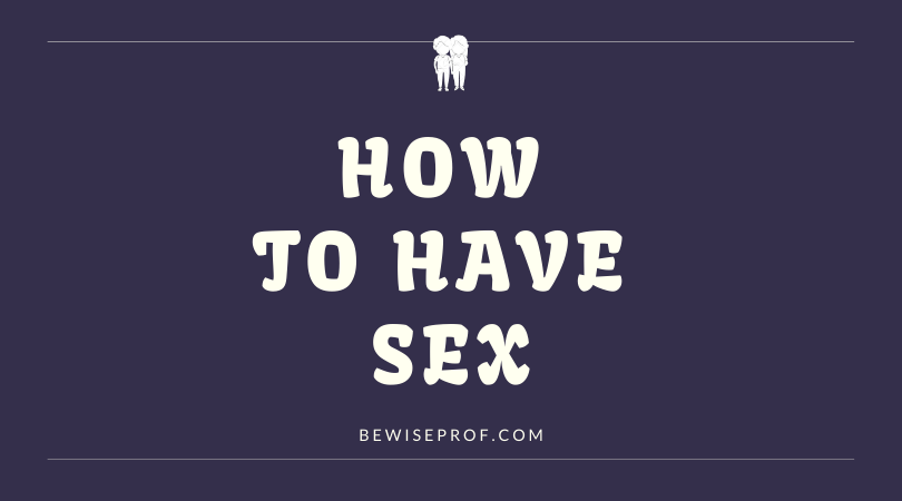 Photo of How to have sex
