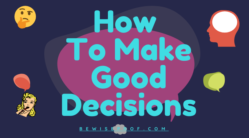 Photo of How to make good decisions