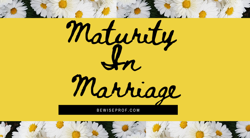 Photo of Maturity in marriage