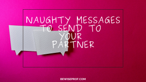 Naughty messages to send to your partner