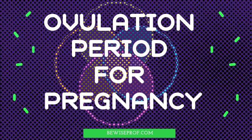 Photo of Ovulation Period For Pregnancy