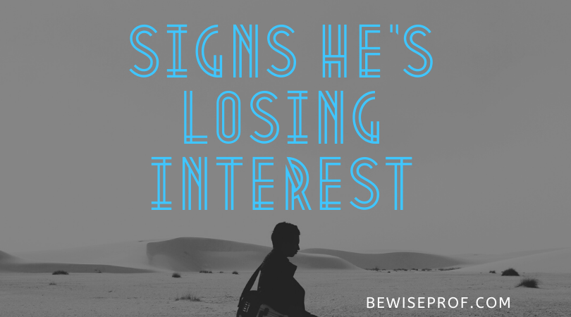 Photo of Signs he's losing interest