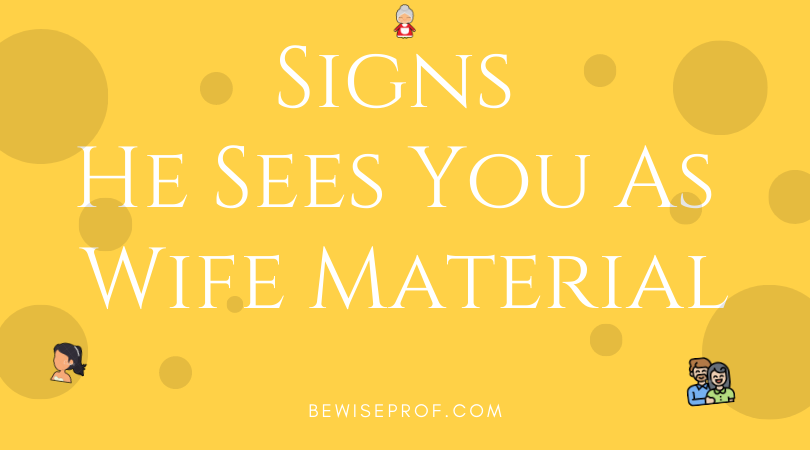Photo of Signs he sees you as wife material