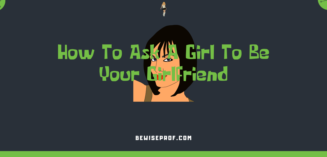 Photo of How To Ask A Girl To Be Your Girlfriend