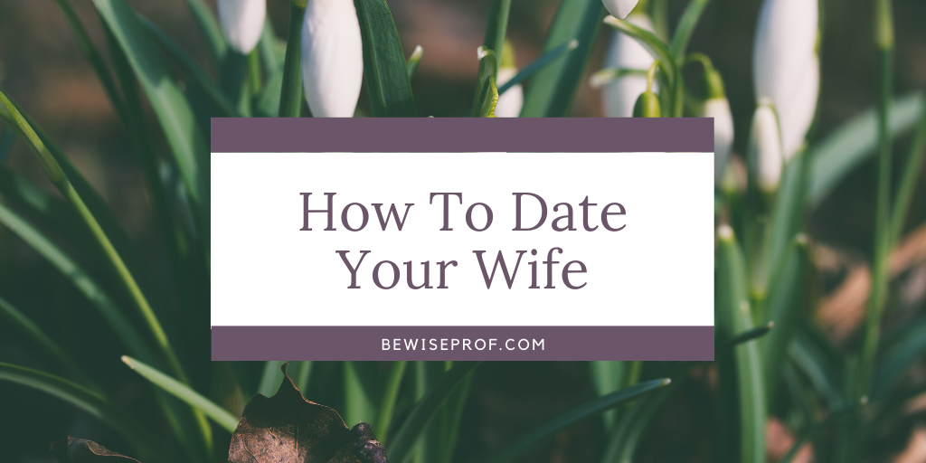 Photo of How To Date Your Wife