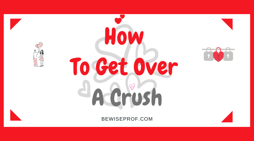 How to get over a crush