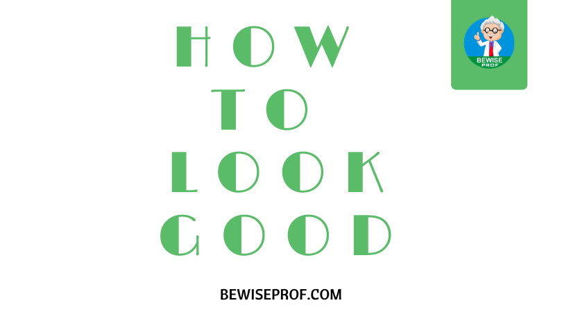 Photo of How to look good as a guy
