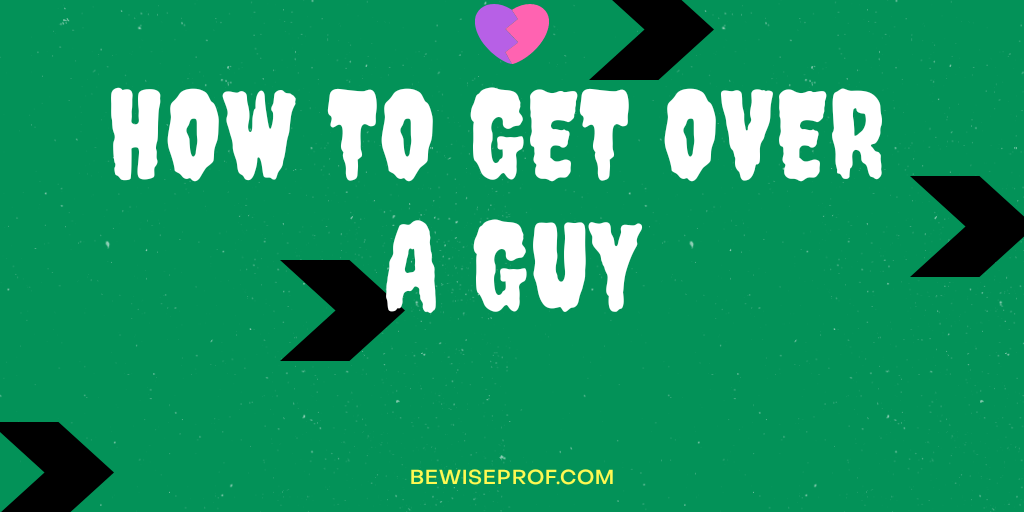 Photo of How To Get Over A Guy