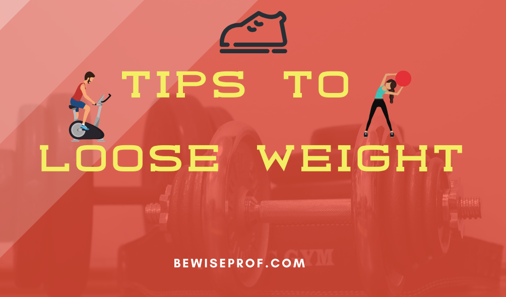 Photo of Tips To Loose Weight