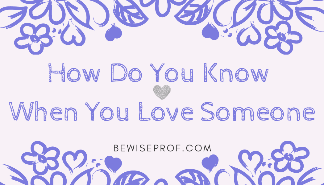 Photo of How Do You Know When You Love Someone?
