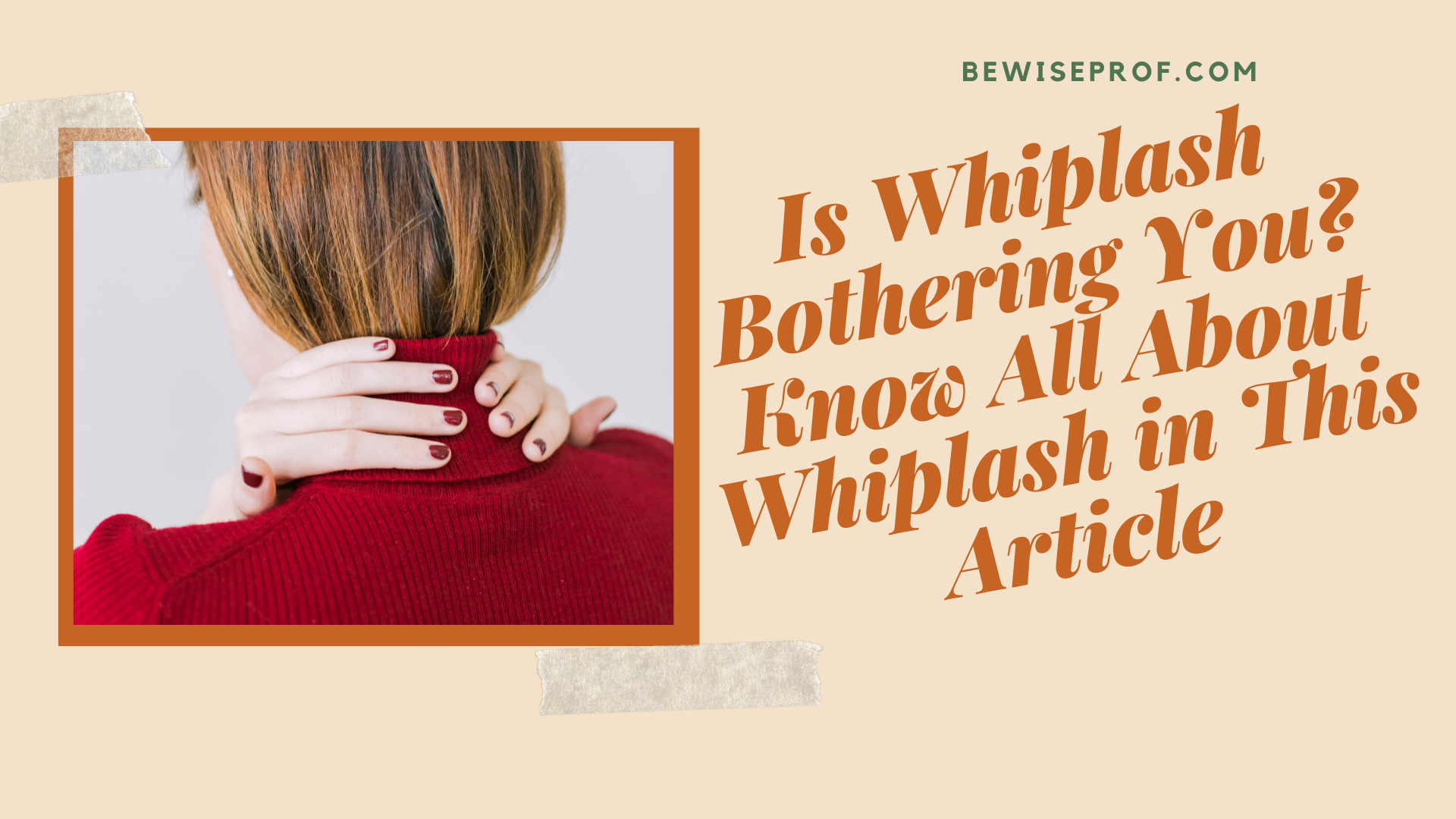 Photo of Is Whiplash Bothering You? Know All About Whiplash in This Article