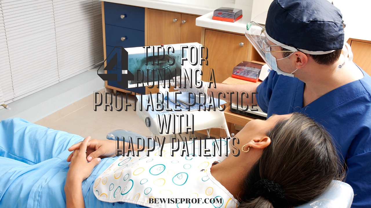4 Tips for Running a Profitable Practice with Happy Patients